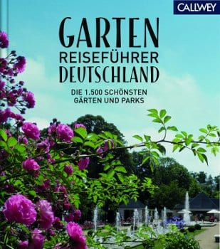Garten Reiseführer Deutschland aus dem Callwey Verlag