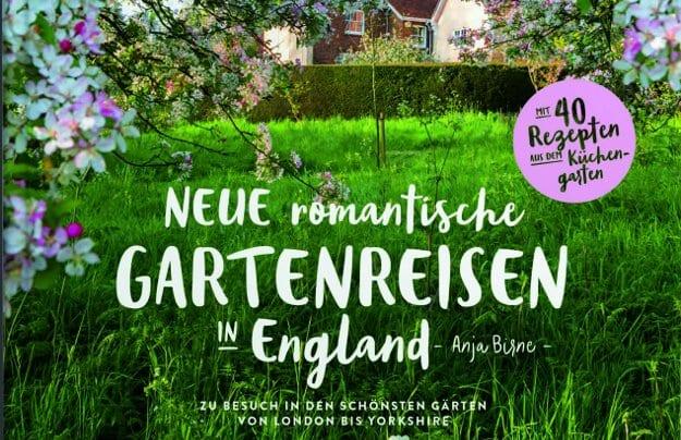 Neue romantische Gartenreisen in England von Anja Birne aus dem Callwey Verlag