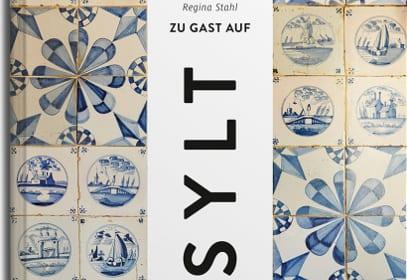 Zu Gast auf Sylt von Regina Stahl, Callwey Verlag