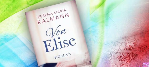 """Buch """"Von Elise"""" von Verena Maria Kalmann"""