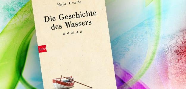 """Maja Lunde """"Die Geschichte des Wassers"""""""